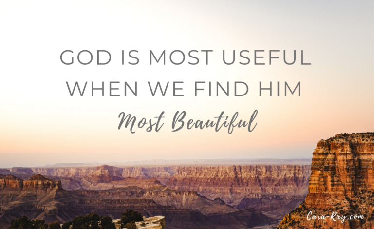 God is most useful when we find him most beautiful