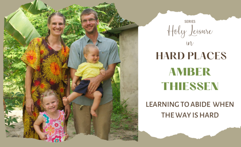 Holy Leisure in Hard Places: Amber Thiessen