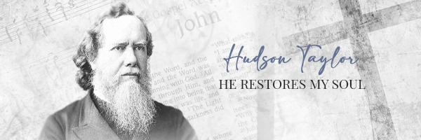 Hudson Taylor, He Restores My Soul