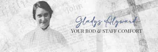 Gladys Alyward, Your Rod & Staff Comfort