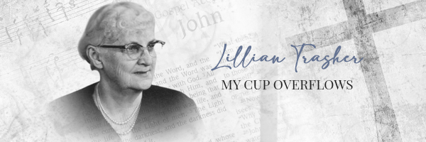Lillian Trasher, My Cup Overflows