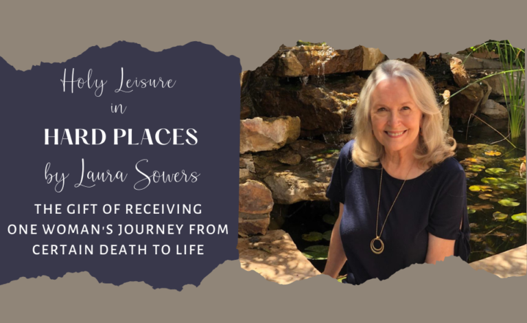 Holy Leisure in Hard Places: Laura Sowers