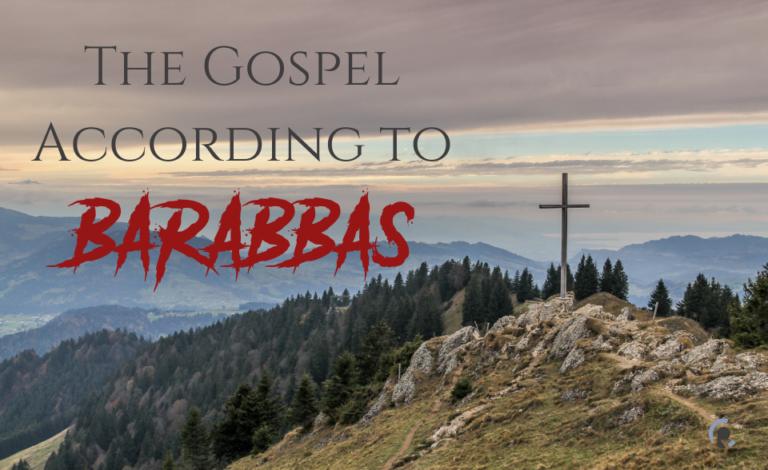 The Gospel according to Barabbas